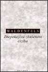 Bernhard Waldenfels: Znepokojivá zkušenost cizího cena od 208 Kč