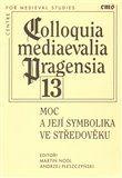 Andrzej Pleszczyński, Martin Nodl: Moc a její symbolika ve středověku cena od 98 Kč