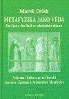Marek Otisk: Metafyzika jako věda. Ibn Síná a Ibn Rušd ve scholastické diskusi cena od 155 Kč