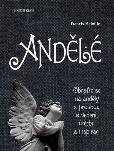 Francis Melville: Andělé cena od 207 Kč