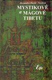 Alexandra David Néel: Mystikové a mágové Tibetu cena od 143 Kč