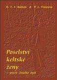 František Radvan, P.L. Franzová: Poselství keltské ženy – píseň čístého bytí cena od 97 Kč