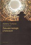 Alžběta Turková: Židovská teologie a holocaust cena od 125 Kč