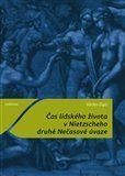 Václav Zajíc: Čas lidského života v Nietzscheho druhé Nečasové úvaze cena od 109 Kč