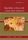 Jana Černá: Španělsko a nový svět v době vlády Habsburků cena od 171 Kč