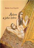 Marko Ivan Rupnik: Adam a jeho žebro cena od 46 Kč