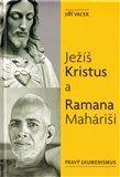Jiří Vacek: Ježíš Kristus a Ramana Maháriši cena od 0 Kč
