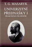 Tomáš Garrigue Masaryk: Univerzitní přednášky I. cena od 311 Kč