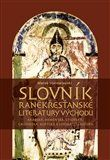Marek Starowieyski: Slovník raněkřesťanské literatury Východu cena od 259 Kč