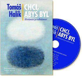 Tomáš Halík: Chci, abys byl + CD cena od 267 Kč