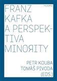 Petr Kouba, Tomáš Pivoda: Franz Kafka a perspektiva minority cena od 111 Kč