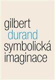 Gilbert Durand: Symbolická imaginace cena od 157 Kč