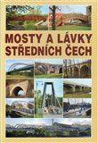Josef Dušan: Mosty a lávky Středních Čech cena od 0 Kč