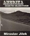 Miroslav Jílek: Amerika českým objektivem cena od 82 Kč