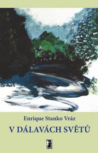 Enrique Stanko Vráz: V dálavách světů cena od 210 Kč