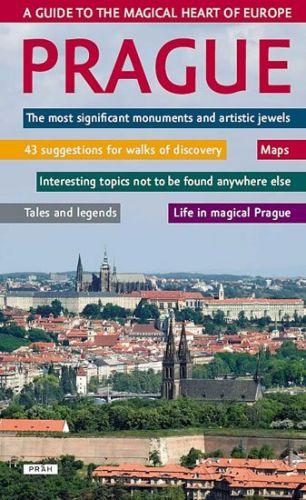 Prague - A guide to the magical heart of Europe / Praha - Průvodce magickým srdcem Evropy cena od 397 Kč