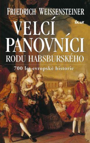 Friedrich Weissensteiner: Velcí panovníci rodu habsburského cena od 329 Kč