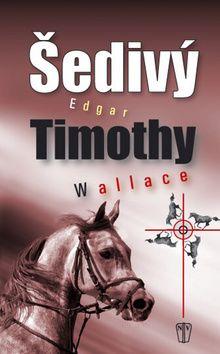 Edgar Wallace: Šedivý Timothy cena od 65 Kč