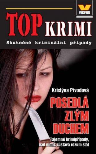 Kristýna Pivodová: Top krimi - Posedlá zlým duchem cena od 60 Kč