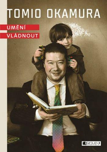 Tomio Okamura: Tomio Okamura – Umění vládnout – audiokniha cena od 30 Kč