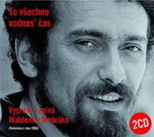 Waldemar Matuška: To všechno vodnes' čas - 2CD cena od 219 Kč