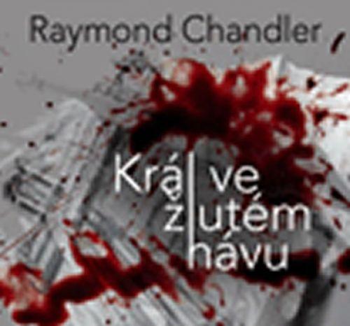 Raymond Chandler: Král ve žlutém hávu - CD cena od 113 Kč