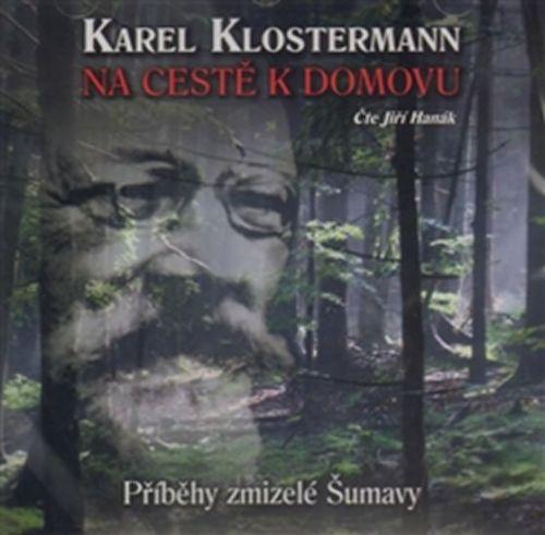 Karel Klostermann: Na cestě k domovu - CD (Čte Jiří Hanák) cena od 174 Kč