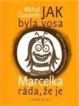 Michal Čunderle: Jak byla vosa Marcelka ráda, že je cena od 214 Kč
