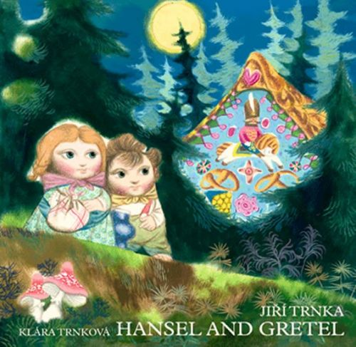 Jiří Trnka, Klára Trnková: Hansel and Gretel / Perníková chaloupka - anglicky (prostorové leporeolo s loutkami) cena od 166 Kč