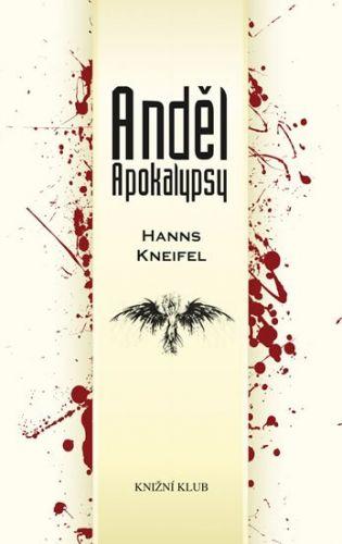 Hanns Kneifel: Anděl apokalypsy cena od 129 Kč