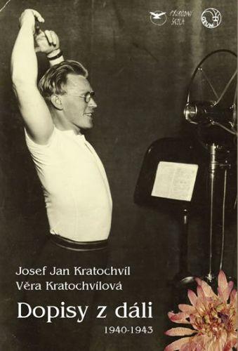 Kratochvíl Josef Jan, Kratochvílová Věra: Dopisy z dáli (1940-1943) cena od 60 Kč