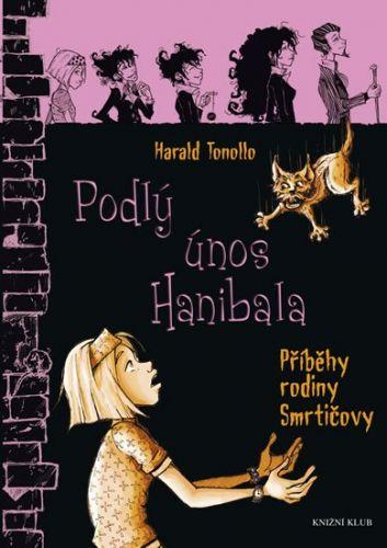 Harald Tonollo: Smrtičovi 2: Podlý únos Hanibala cena od 159 Kč