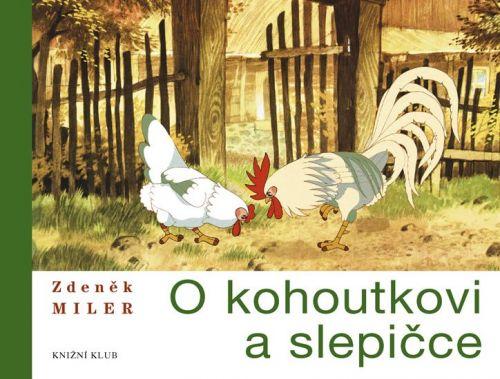 Zdeněk Miler: O kohoutkovi a slepičce cena od 126 Kč