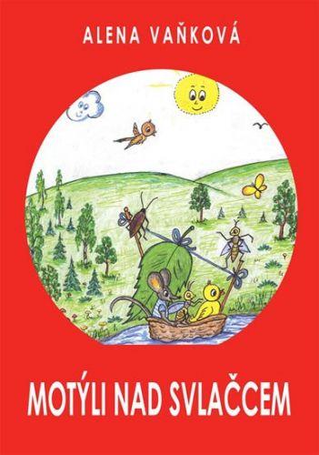 Alena Vaňková: Motýli nad svlačcem cena od 87 Kč