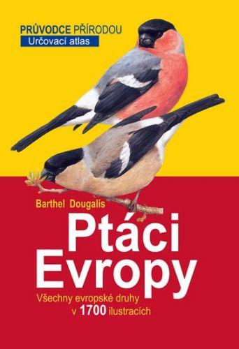 Peter Barthel, Paschalis Dougalis: Ptáci Evropy - Určovací atlas cena od 152 Kč