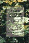 Rupert Sheldrake: Teorie morfické rezonance (váz.) cena od 0 Kč