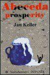 Jan Keller: Abeceda prosperity cena od 0 Kč