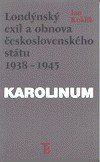Jan Kuklík: Londýnský exil a obnova československého státu 1938 - 1945 cena od 129 Kč