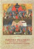 Pavol Černý: Pařížský fragment kroniky tzv. Dalimila a jeho iluminátorská výzdoba cena od 264 Kč
