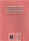 Miloš Pojar, Blanka Soukupová: Židovská menšina v Československu v letech 1956-1968 cena od 158 Kč