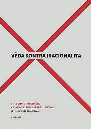 Jiří Heřt, Čeněk Zlatník: Věda kontra iracionalita 5 cena od 178 Kč