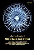 Marco Bischof: Naše duše může létat cena od 170 Kč