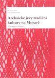 Alena Křížová, Kolektiv: Archaické jevy tradiční kultury na Moravě cena od 206 Kč