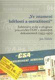 Jan Hálek: VE ZNAMENÍ BDĚLOSTI A OSTRAŽITOSTI cena od 221 Kč