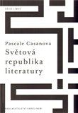 Pascale Casanova: Světová republika literatury cena od 262 Kč