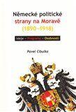 Pavel Cibulka: Německé politické strany na Moravě (1890-1918) cena od 413 Kč