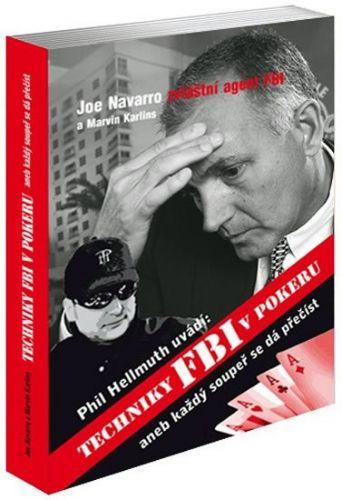 Phill Hellmuth, Joe Navarro: Techniky FBI v pokeru aneb každý soupeř se dá přečíst cena od 342 Kč