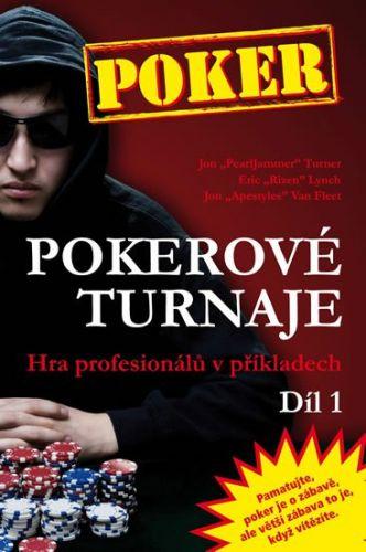 Jon Turner, Kolektiv: Pokerové turnaje - Hra profesionálů v příkladech - 1. díl cena od 308 Kč
