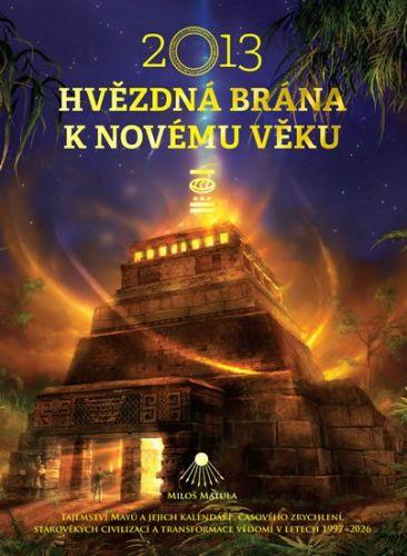 Miloš Matula: 2013 - Hvězdná brána k Novému věku cena od 304 Kč