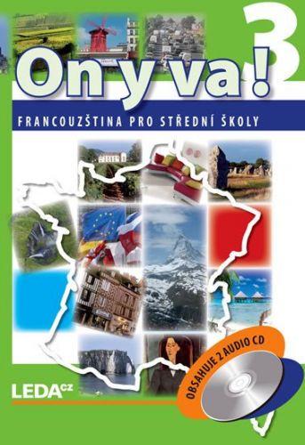 Jitka Taišlová: ON Y VA! 3 - Francouzština pro střední školy - učebnice + 2CD - 2. vydání cena od 331 Kč